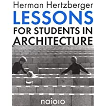 Herman Hertzberger: Lessons for Students in Architecture