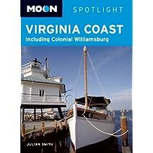 Moon Spotlight Virginia Coast: Including Colonial Williamsburg