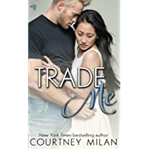 Trade Me (Cyclone) (Volume 1) by Courtney Milan (2016-08-16)