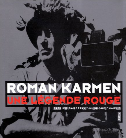 Roman Karmen - Roman Karmen, une légende