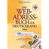 Das Web-Adressbuch für Deutschland 2009: Die 6.000 wichtigsten deutschen Internet-Adressen. Special: Die besten Web-Seiten zu Urlaub & Reise