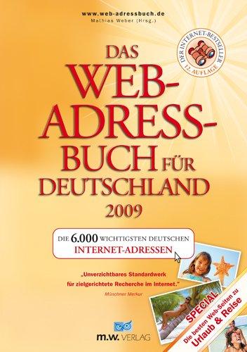 Web-adressbuch (Das Web-Adressbuch für Deutschland 2009: Die 6.000 wichtigsten deutschen Internet-Adressen. Special: Die besten Web-Seiten zu Urlaub & Reise)