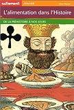 L' Alimentation dans l'histoire : de la préhistoire à nos jours | Godard, Philippe (1959-....). Auteur