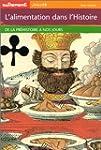 L'Alimentation dans l'histoire : De l...