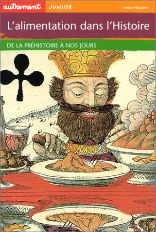 L'Alimentation dans l'histoire : De la préhistoire à nos