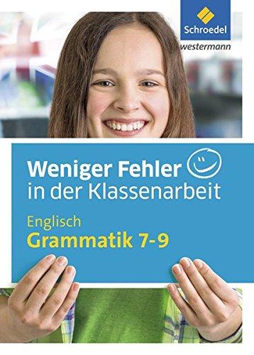 Weniger Fehler in der Klassenarbeit: Englisch Grammatik 7 - 9