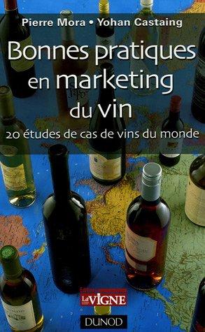 Bonnes pratiques en marketing du vin : 20 études de cas de vins du monde