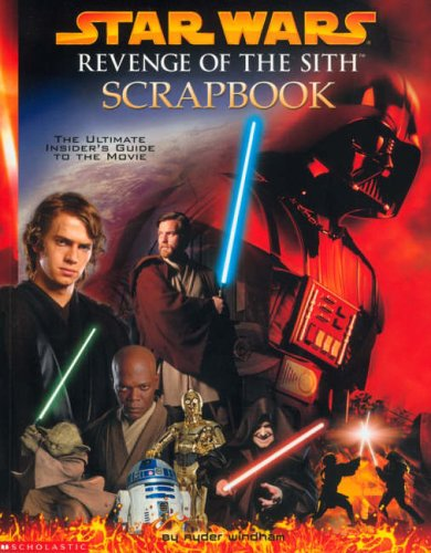 Star Wars : Revenge of the Sith : scrapbook