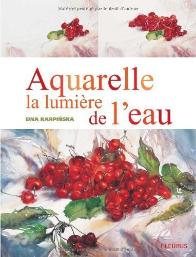 Aquarelle la lumire de l eau de Karpinska. Ewa (2008) Broch