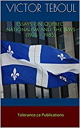 Essays on Quebec nationalism and the Jews (1976 - 1985): Tolerance.ca Publications (English Edition)