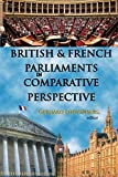 British and French Parliaments in Comparative Perspective - Gerhard Loewenberg