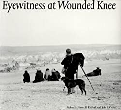 Eyewitness At Wounded Knee (Great Plains Photography Series)