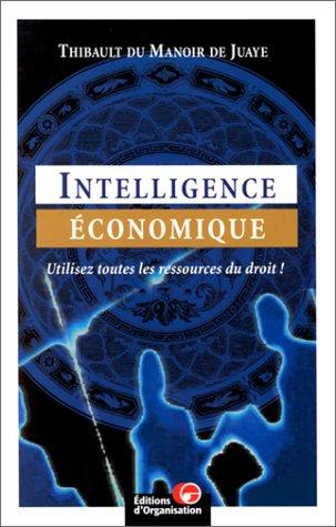 Intelligence économique. Utilisez toutes les ressources du droit