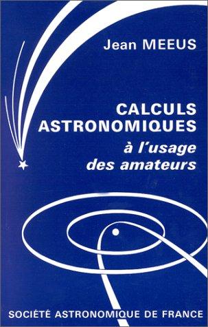 Calculs astronomiques à l'usage des amateurs par Jean Meeus