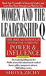 Women and the Leadership Q: Revealing the Four Paths to Influence and Power by Shoya Zichy (2000-08-29)