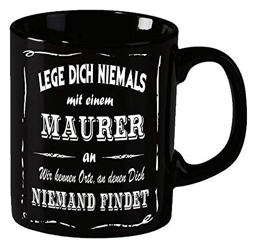 Maurer Becher ! Lege Dich niemals mit einem Maurer an ! Wir kennen Orte an denen Dich niemand findet ! coole-fun-t-shirts Becher schwarz Kaffeetasse Tasse