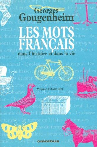 Les mots français dans l'histoire et dans la vie par Georges Gougenheim