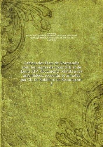 cahiers-des-atats-de-normandie-sous-les-regnes-de-louis-xiii-et-de-louis-xiv-documents-relatifs-a-ce