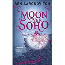 Moon Over Soho (Rivers of London, Band 2)