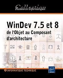 WinDev 7.5 et 8 (lu et approuvé par PC-Soft) - de l'Objet au Composant d'architecture (CD-Rom inclus)