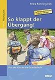 So klappt der Übergang!: Von der Kita in die Grundschule - Mit Informationen zur Schulkindbetreuung in Kita und Hort