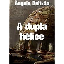 A dupla hélice (Portuguese Edition)