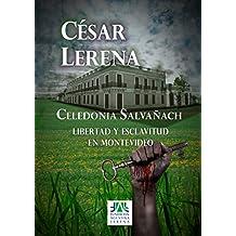 CELEDONIA SALVAÑACH: Libertad y esclavitud en Montevideo