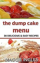 The Dump Cake Menu: 30 Delicious Dump Cake Recipes Anyone Can Make