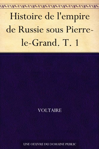 Couverture du livre Histoire de l'empire de Russie sous Pierre-le-Grand. T. 1