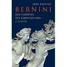 Bernini: Der Schöpfer des barocken Rom