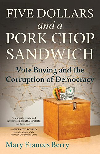 five-dollars-and-a-pork-chop-sandwich-vote-buying-and-the-corruption-of-democracy
