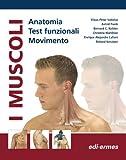 I muscoli. Anatomia. Test funzionali. Movimento