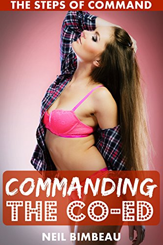 Commanding The Co-Ed (The Steps of Command Part One)