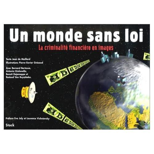 Un monde sans loi. : La criminalité financière en images