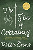 The Sin of Certainty: Why God Desires Our Trust More Than Our Correct Beliefs