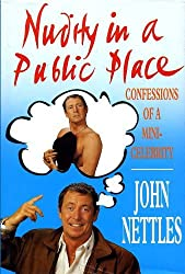 Nudity in a Public Place by Nettles, John (2002) Hardcover