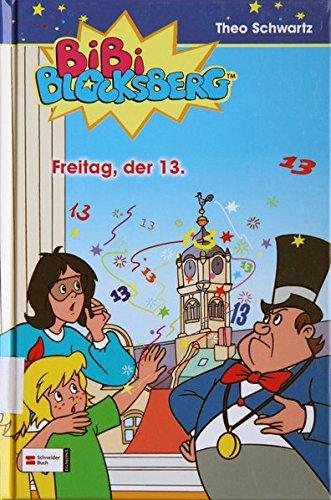 Bibi Blocksberg, Band 17: Freitag, der 13.