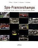Spa-Francorchamps - Histoire d'un circuit de 1896 à nos jours