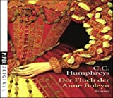 Der Fluch der Anne Boleyn: Roman - C.C. Humphreys