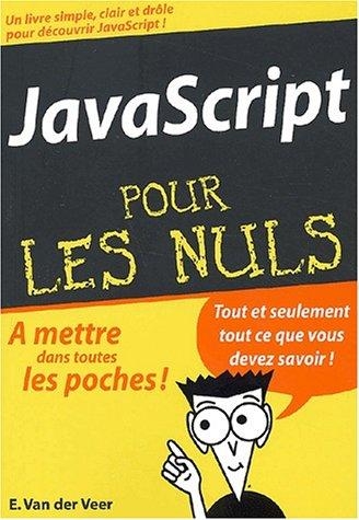 JavaScript pour les nuls par Emily-A VanderVeer