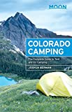 Moon Colorado Camping (5th ed): The Complete Guide to Tent and RV Camping