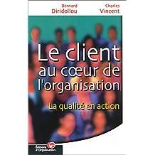 Le client au coeur de l'organisation : La qualité en action