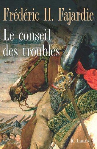 Le Conseil des troubles (Romans historiques)