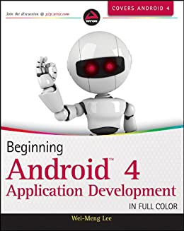 Beginning Android 4 Application Development by [Lee, Wei-Meng]