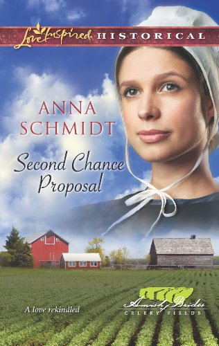 Second Chance Proposal Amish Brides Of Celery Fields Book 4