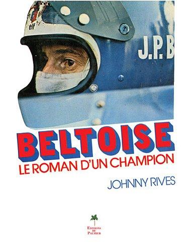 Beltoise, le roman d'un champion