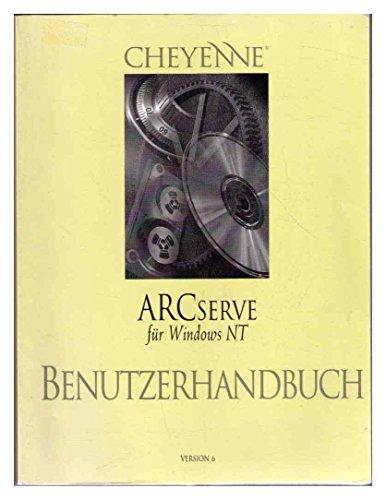 William Curtin, John Flagg: Benutzerhandbuch ARCSERVE FÜR WINDOWS NT, VERSION 6