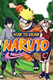 How to Draw Naruto: The Step-by-Step Naruto Drawing Book