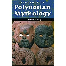 Handbook of Polynesian Mythology (Handbooks of World Mythology)