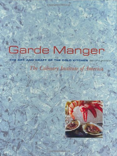 PDF DOWNLOAD Garde Manger The Art and Craft of the Cold Kitchen